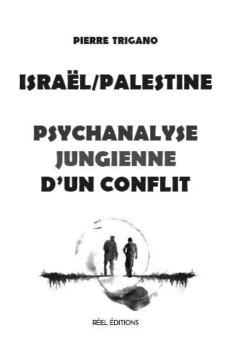 Israël/Palestine - Psychanalyse Jungienne d'un onflit